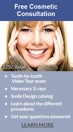 Free Cosmetic Consultation! $250 Value. Tooth-by-tooth video tour exam, necessary X-rays, smile, design catalog, learn about the different procedures, get your questions answered. Learn more.